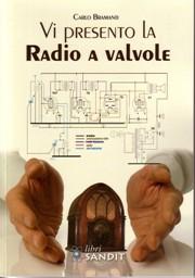 VIPRESENTO LA RADIO A VALVOLE